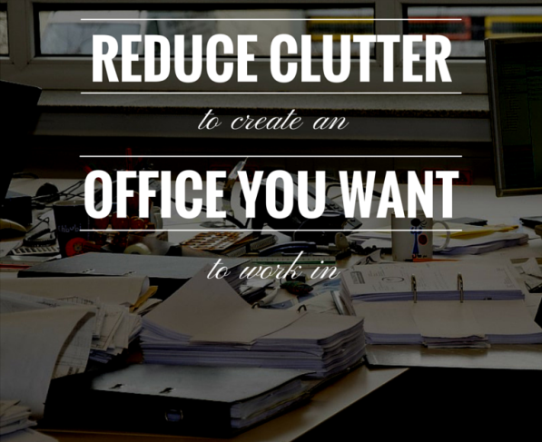 Reduce Clutter and Get Organized