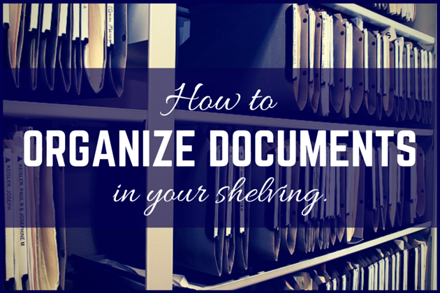 how to organize documents in shelving