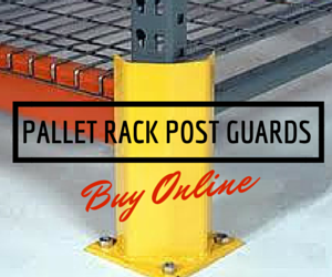 buy pallet rack post guards online now